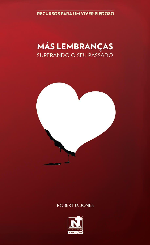 MÁS LEMBRANÇAS - SUPERANDO O SEU PASSADO