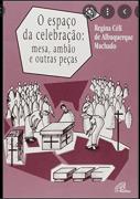 Espaco Da Celebracao, O - Mesa, Ambao E Outras Pecas