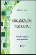 Organização paroquial- Conselhos, equipes e serviços pastorais