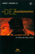Os dez mandamentos: A rocha da ética cristã