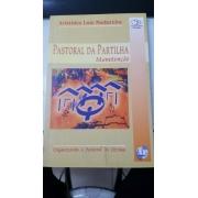Pastoral da partilha manutenção- organizando a pastoral do dizimo