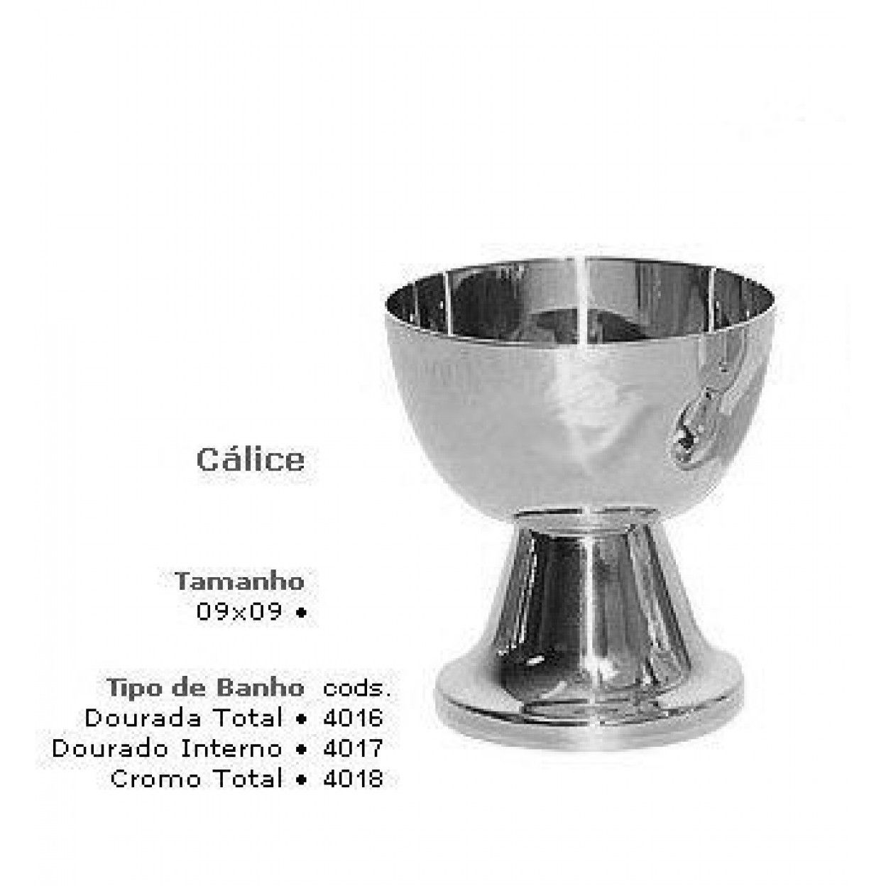 CALICE PEQUENO  4018 CROMO TOTAL