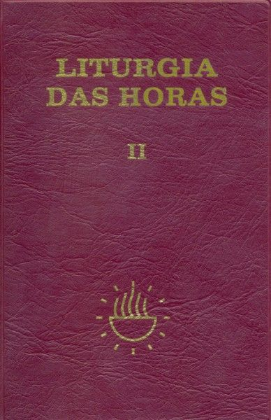 Liturgia das Horas - volume II - Encadernado - Tempo da Quaresma tríduo Pascal tempo da Páscoa