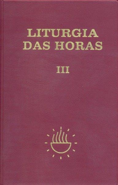 Liturgia das Horas - volume III - Encadernado -Tempo comum - semanas - 1º a 17º
