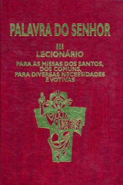 Palavra do Senhor III - Lecionário para as missas dos Santos, dos comuns, para diversas necessidades e votivas