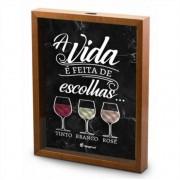 Quadro Decorativo Porta Rolhas Vinho - A Vida é Feita de Escolhas 30x20cm Brasfoot