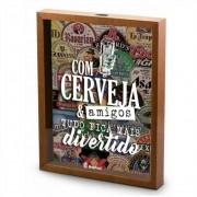 Quadro Decorativo Porta Tampinhas - Com Cerveja e Amigos 30x20cm Brasfoot