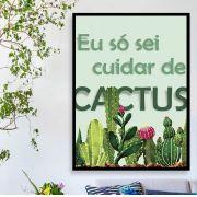 EU SÓ SEI CUIDAS DE CACTUS - Quadro decorativo em canvas