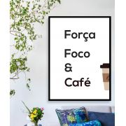 FORÇA FOCO & CAFÉ - Quadro decorativo em canvas