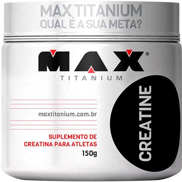 CREATINE MAX TITANIUM - 150g - CREATINA  - Loja Prime