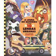 A LOURA DO BANHEIRO E MAIS 10 LENDAS URBANAS