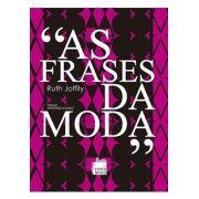 AS FRASES DA MODA
