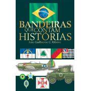 BANDEIRAS QUE CONTAM HISTÓRIAS