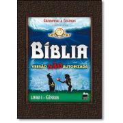 BÍBLIA: VERSÃO NÃO AUTORIZADA - LIVRO 1, GÊNESIS