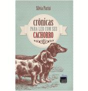 CRÔNICAS PARA LER COM SEU CACHORRO