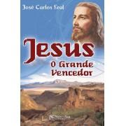 Jesus O Grande Vencedor