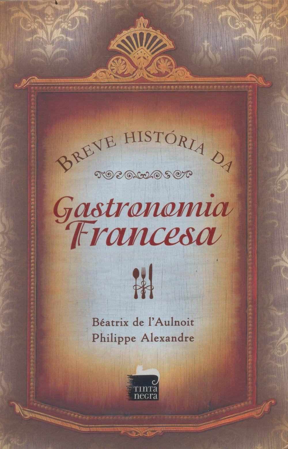 BREVE HISTORIA DA GASTRONOMIA FRANCESA