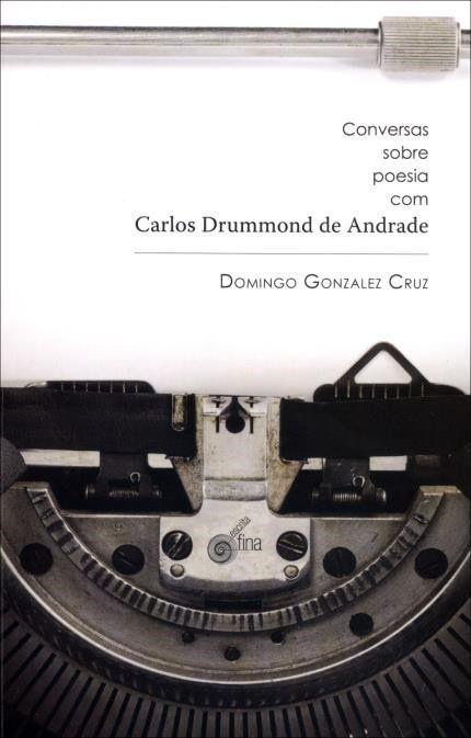 CONVERSAS SOBRE POESIA COM CARLOS DRUMMOND DE ANDRADE