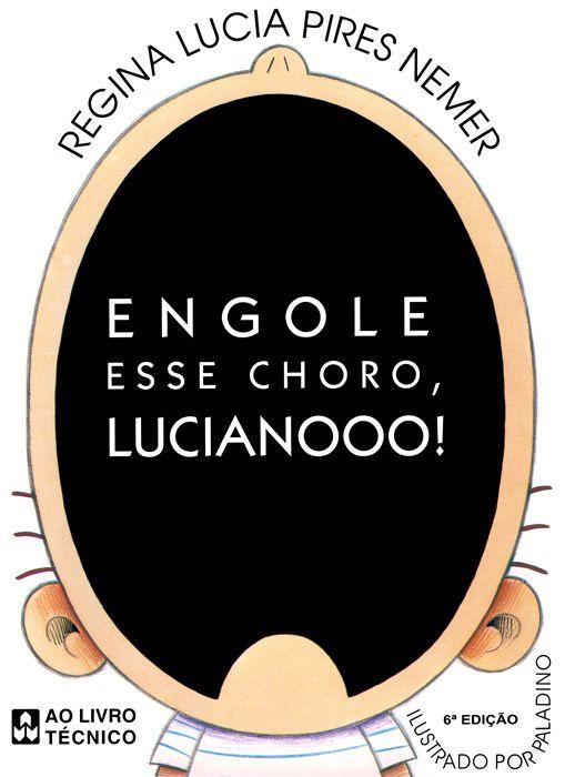 ENGOLE ESSE CHORO LUCIOANOOO!