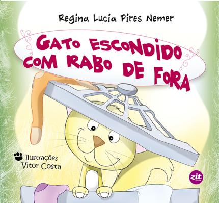 GATO ESCONDIDO COM RABO DE FORA