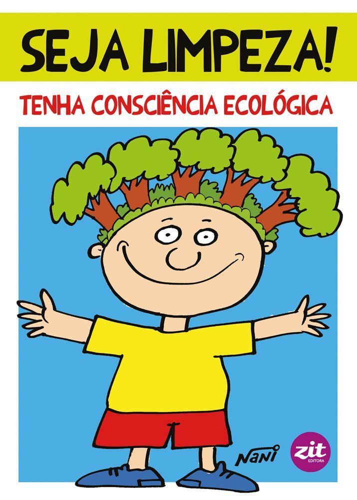Livro Seja Limpeza! Tenha Consciência Ecológica