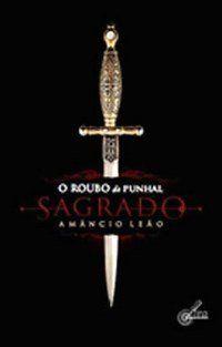 O ROUBO DO PUNHAL SAGRADO