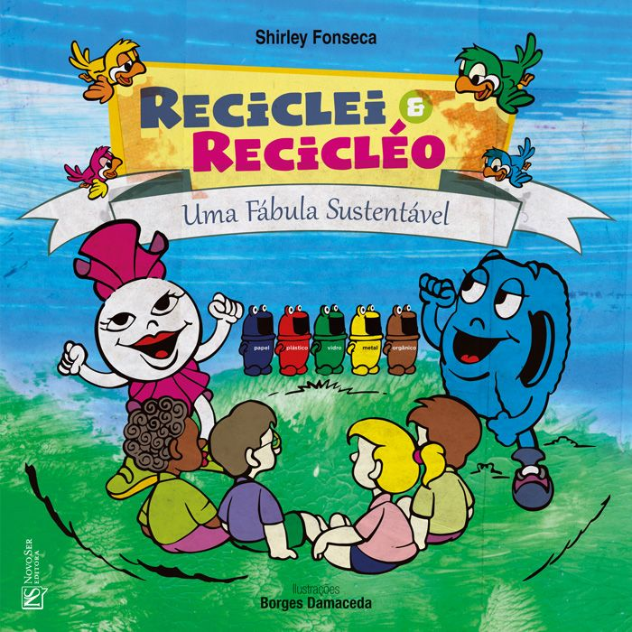 Reciclei e Recicléo Uma Fábula Sustentável