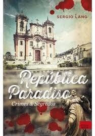 REPÚBLICA PARADISO: CRIMES & SEGREDOS