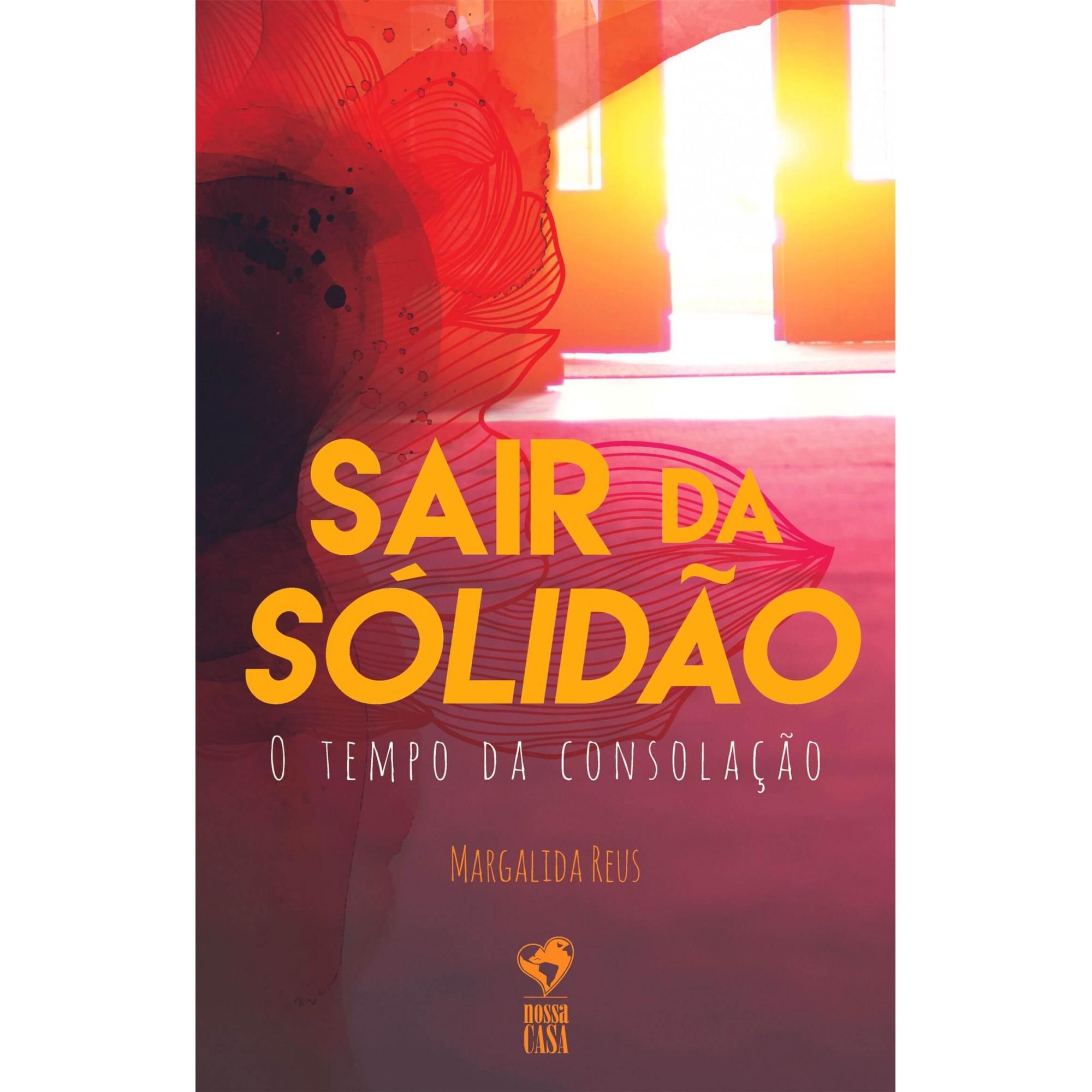 SAIR DA SÓLIDÃO - O TEMPO DA CONSOLAÇÃO