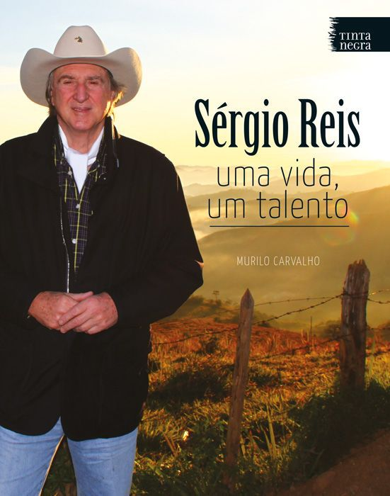 Sérgio Reis: Uma vida, um talento