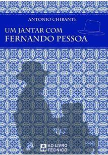 UM JANTAR COM FERNANDO PESSOA