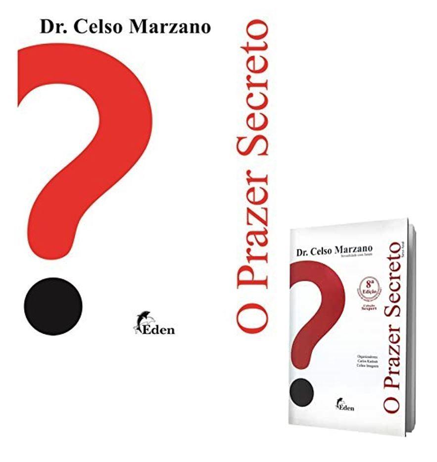 Livro O Prazer Secreto - Sexo Anal - Dr. Celso Marzano