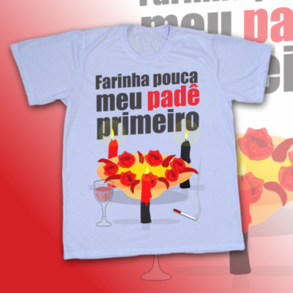 Camiseta Adulto -  Farinha pouca meu padê primeiro - Pomba gira