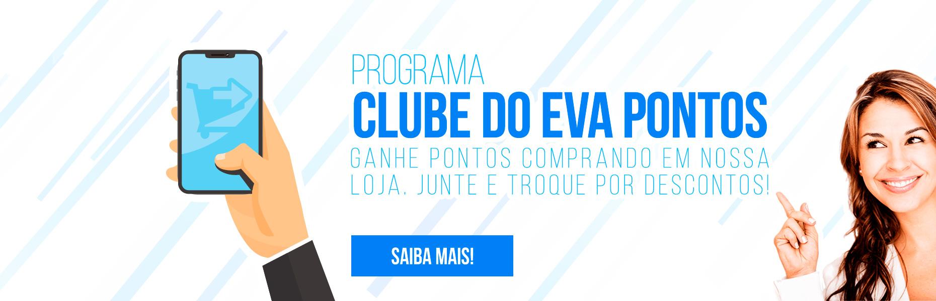 Clube do EVA Pontos - Compre - Acumule Pontos - Receba Descontos