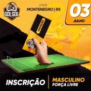 Inscrição (sem luvas) Gol a Gol Montenegro – 03/07/2021