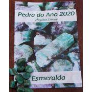 FOLHETO PEDRA DO ANO COM  ESMERALDA  BRUTA - UNIDADE - Média de  1,5 A 2 cm - (5 a 7g)