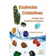 Livro Essências Cristalinas - A Alma dos Elixires de Cristais