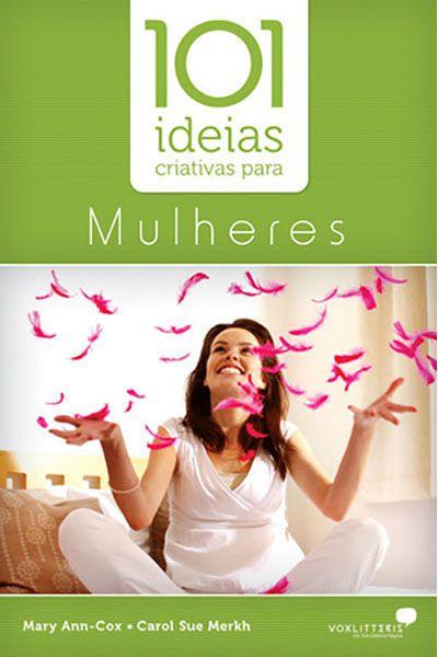 101 Idéias Criativas Para as Mulheres