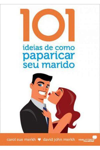 101 Ideias de Como Paparicar seu Marido