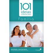 101 Idéias Criativas Para a Família