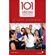 101 Idéias Criativas Para Grupos Pequenos