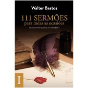 111 Sermões para todas as Ocasiões - Volume 1