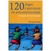 120 Jogos e Percursos de Psicomotricidade