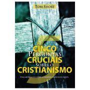5 Perguntas Cruciais Sobre o Cristianismo