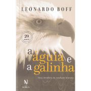 A Águia e a Galinha - Edição Comemorativa 20 Anos