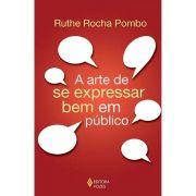 A Arte de se Expressar Bem em Público