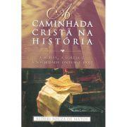 A Caminhada Cristã na História