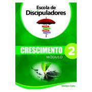 A Escola de Discipuladores - Crescimento - Módulo 2