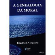 A Genealogia da Moral - 4ª Edição