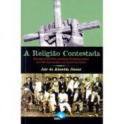 A Religião Contestada